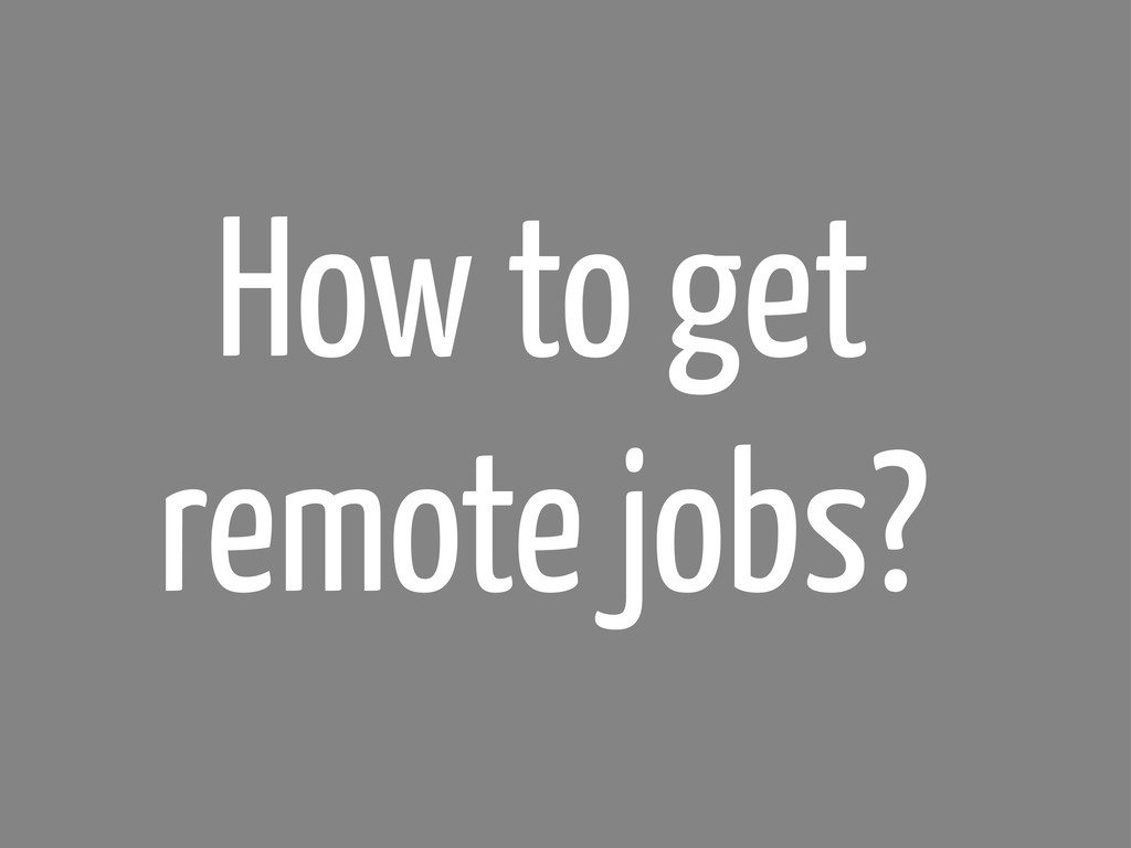 How to get remote jobs?