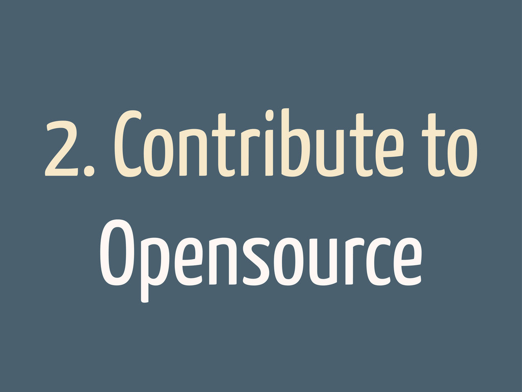 2. Contribute to Opensource