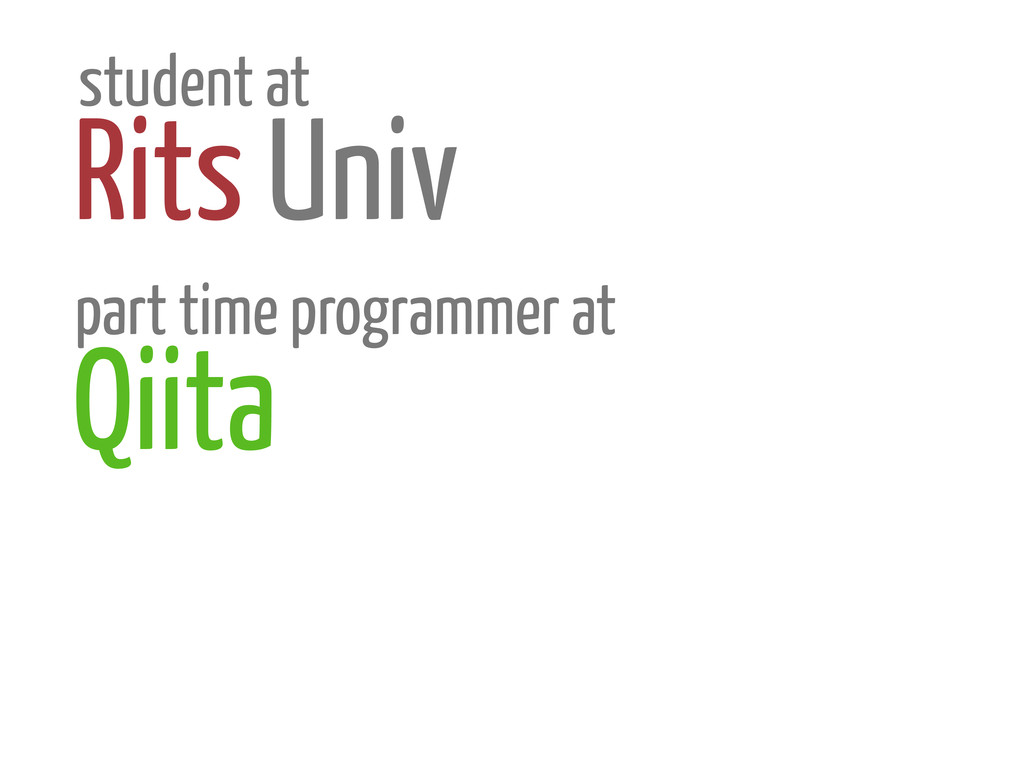 student at Rits Univ part time programmer at Qi...