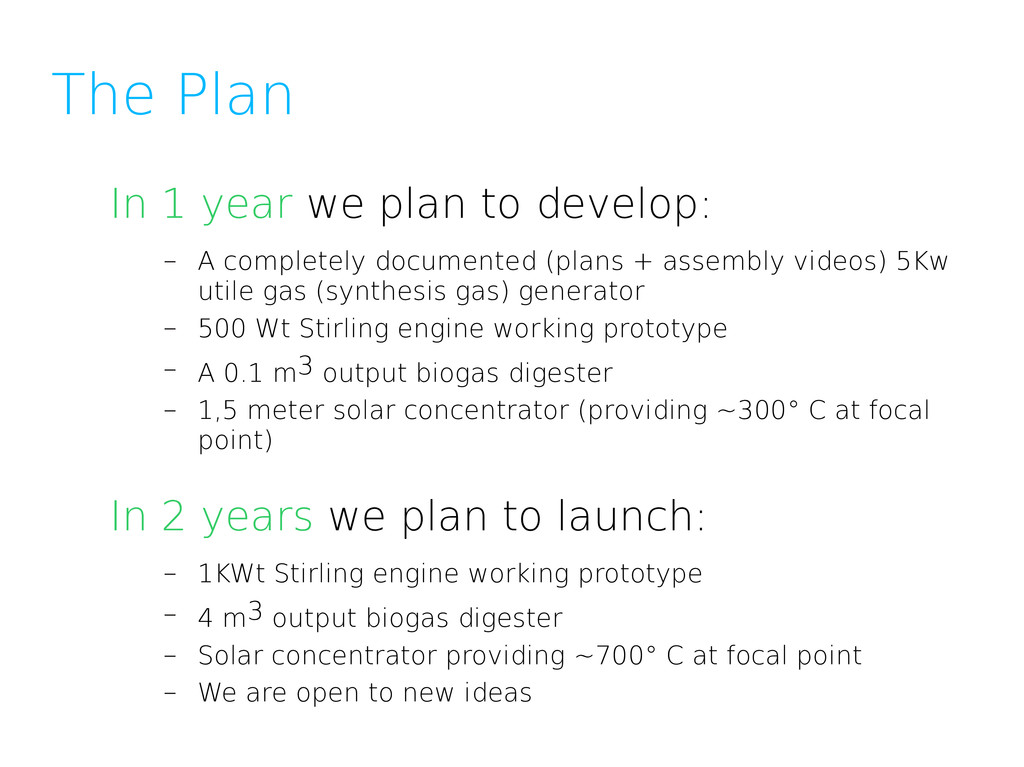 The Plan In 1 year we plan to develop: – A comp...