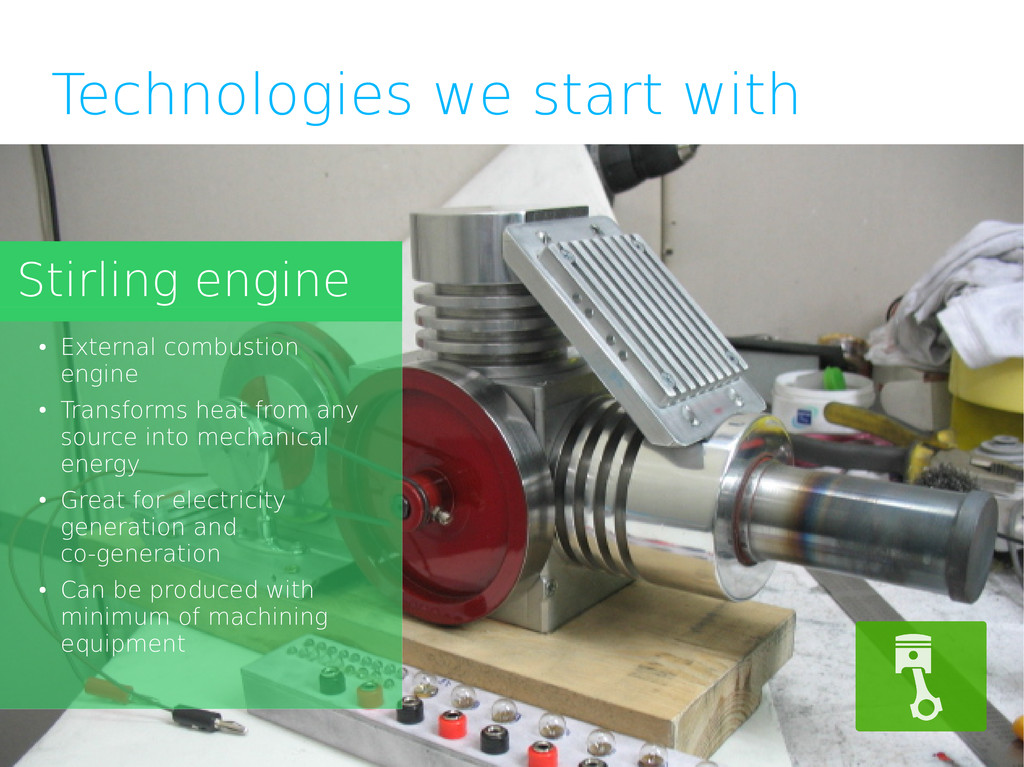 Technologies we start with Stirling engine ● Ex...