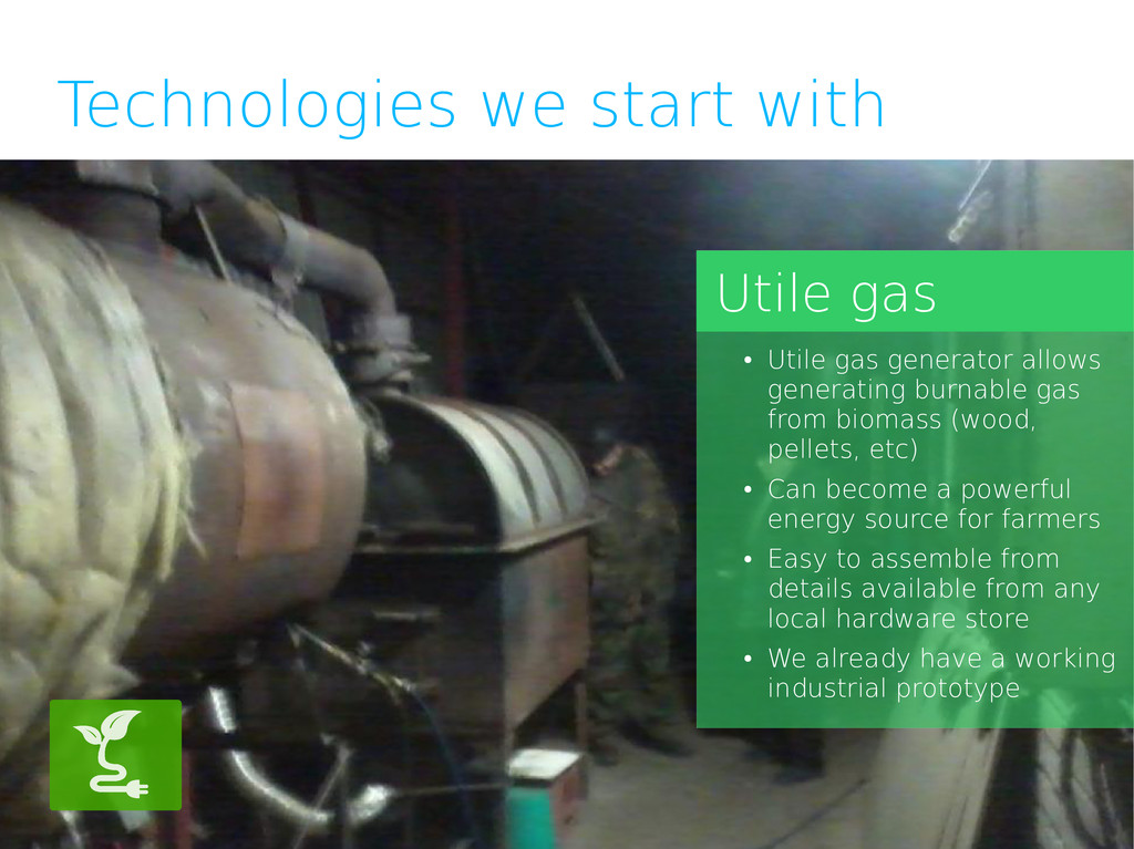 Technologies we start with Utile gas ● Utile ga...