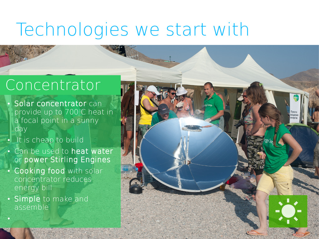 Technologies we start with Concentrator ● Solar...