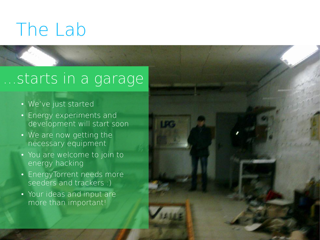 The Lab ...starts in a garage ● We've just star...