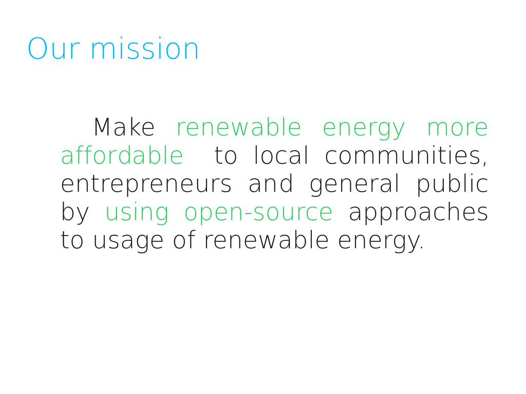 Our mission Make renewable energy more affordab...