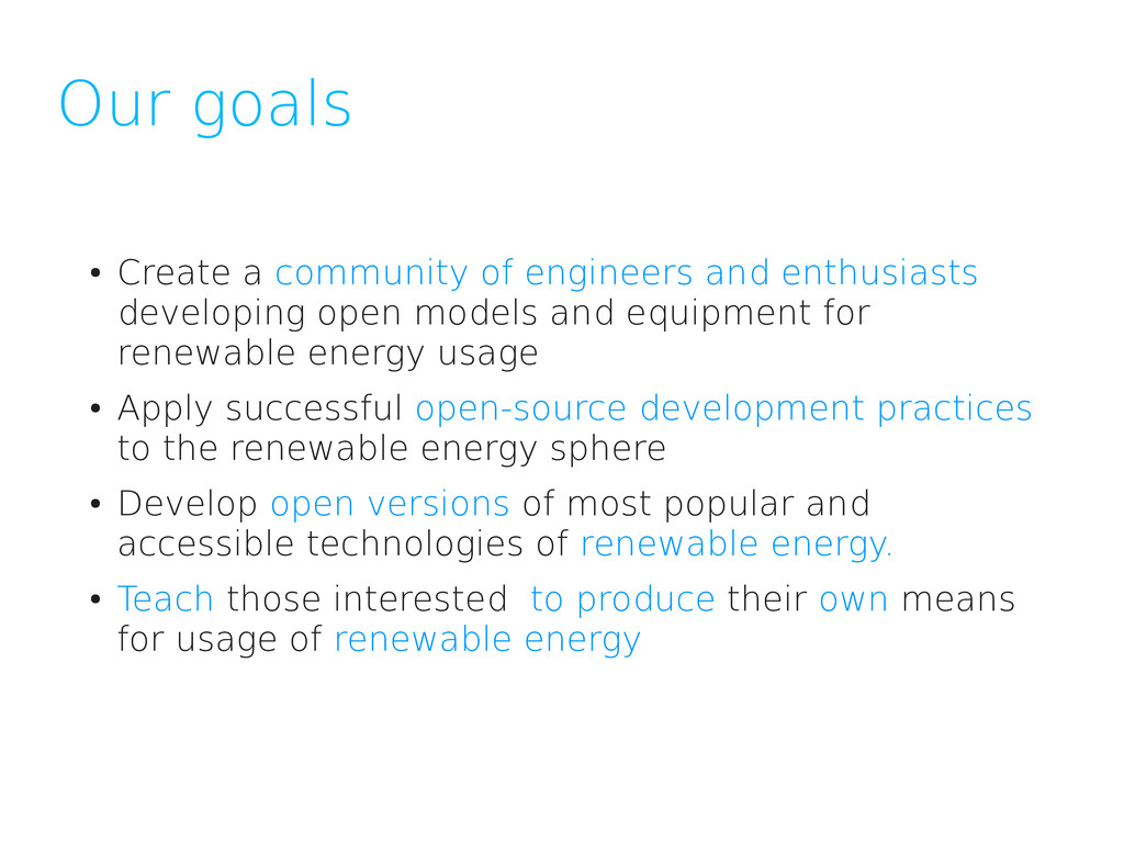 Our goals ● Create a community of engineers and...