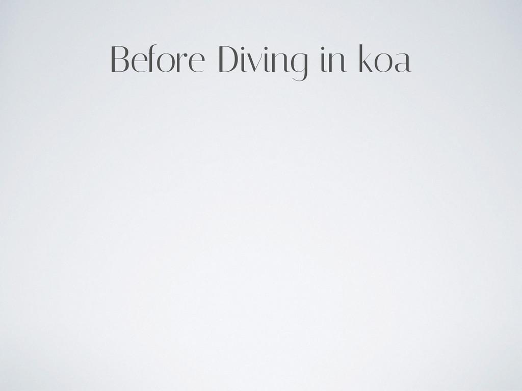 Before Diving in koa