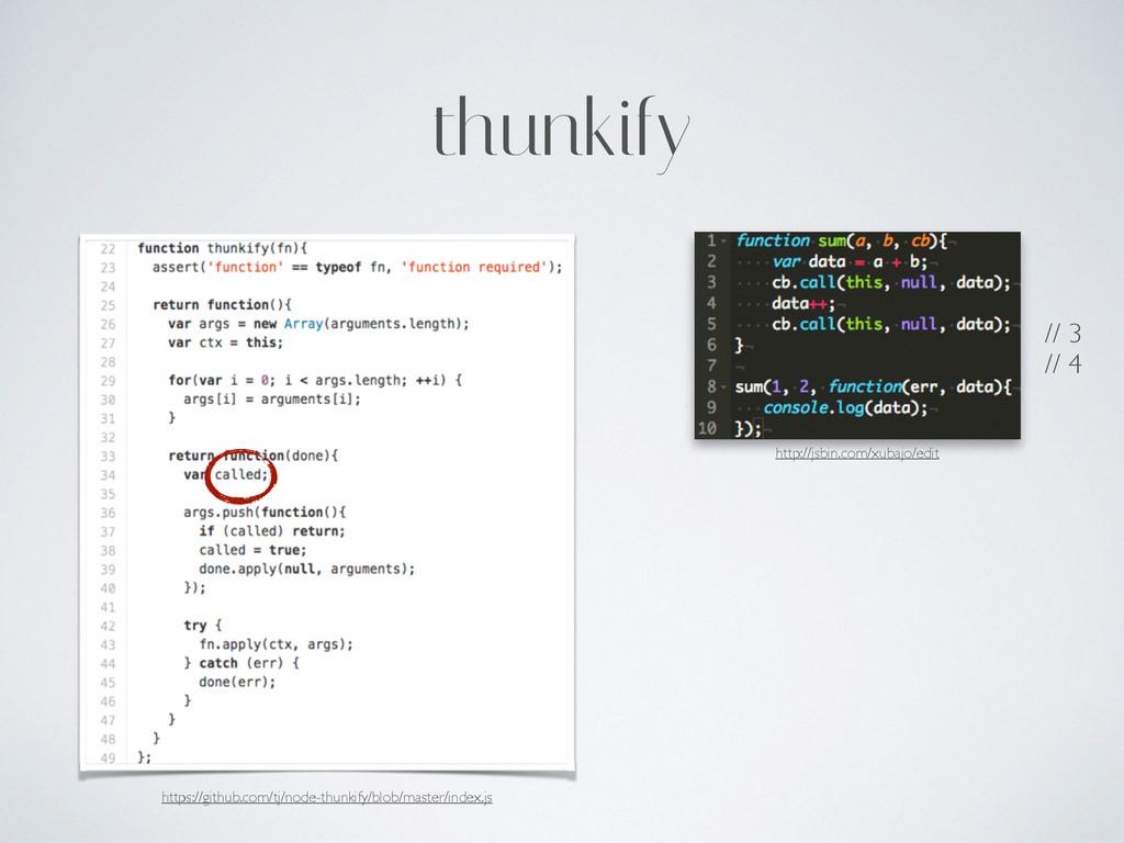 thunkify http://jsbin.com/xubajo/edit // 3  /...