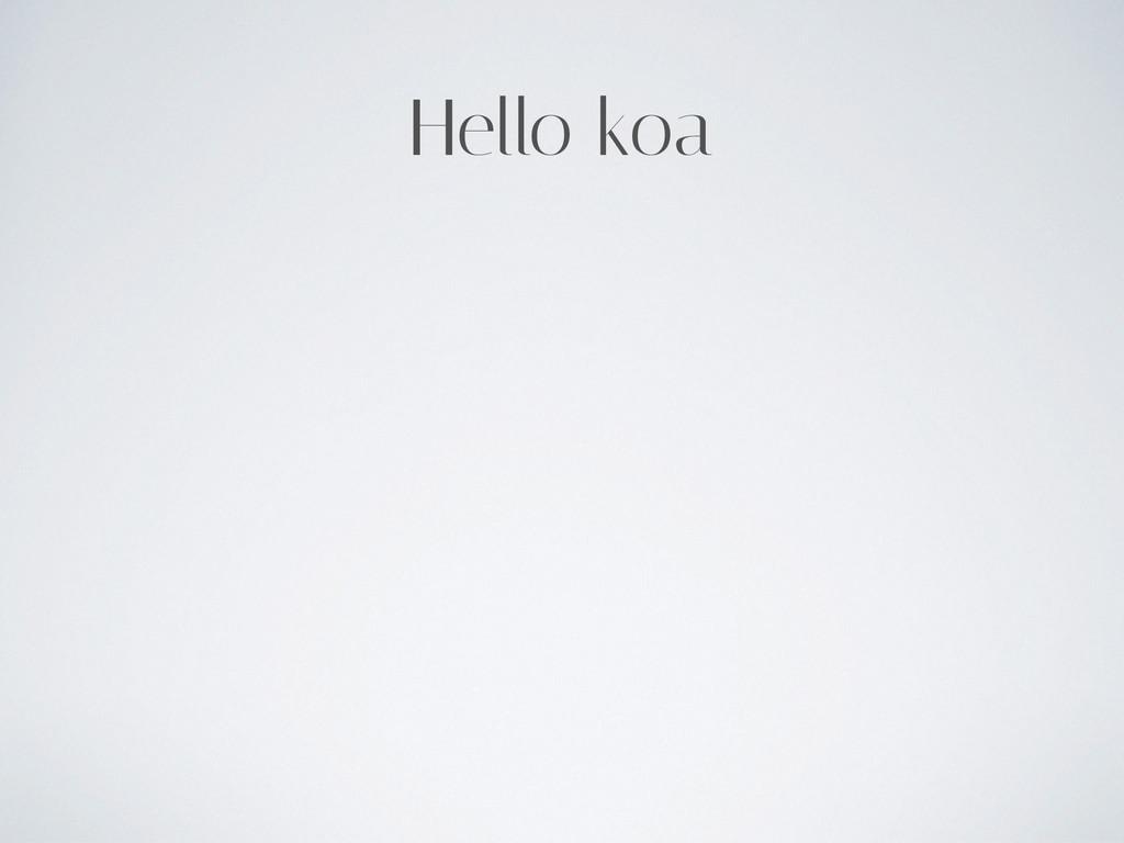Hello koa