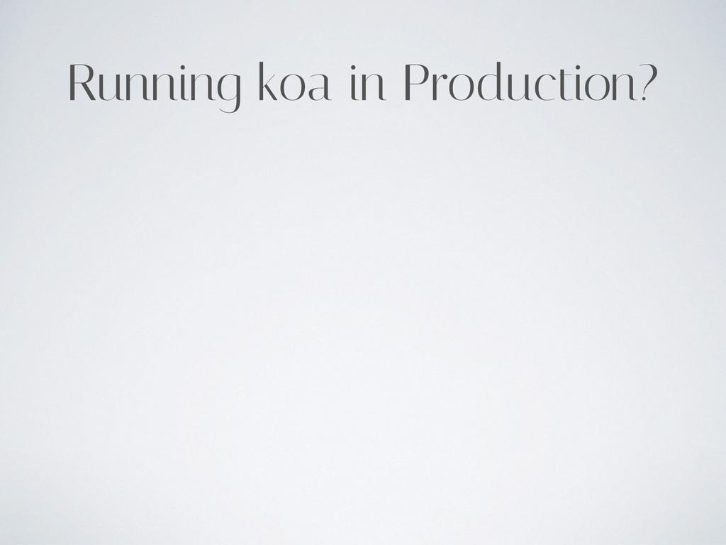 Running koa in Production?