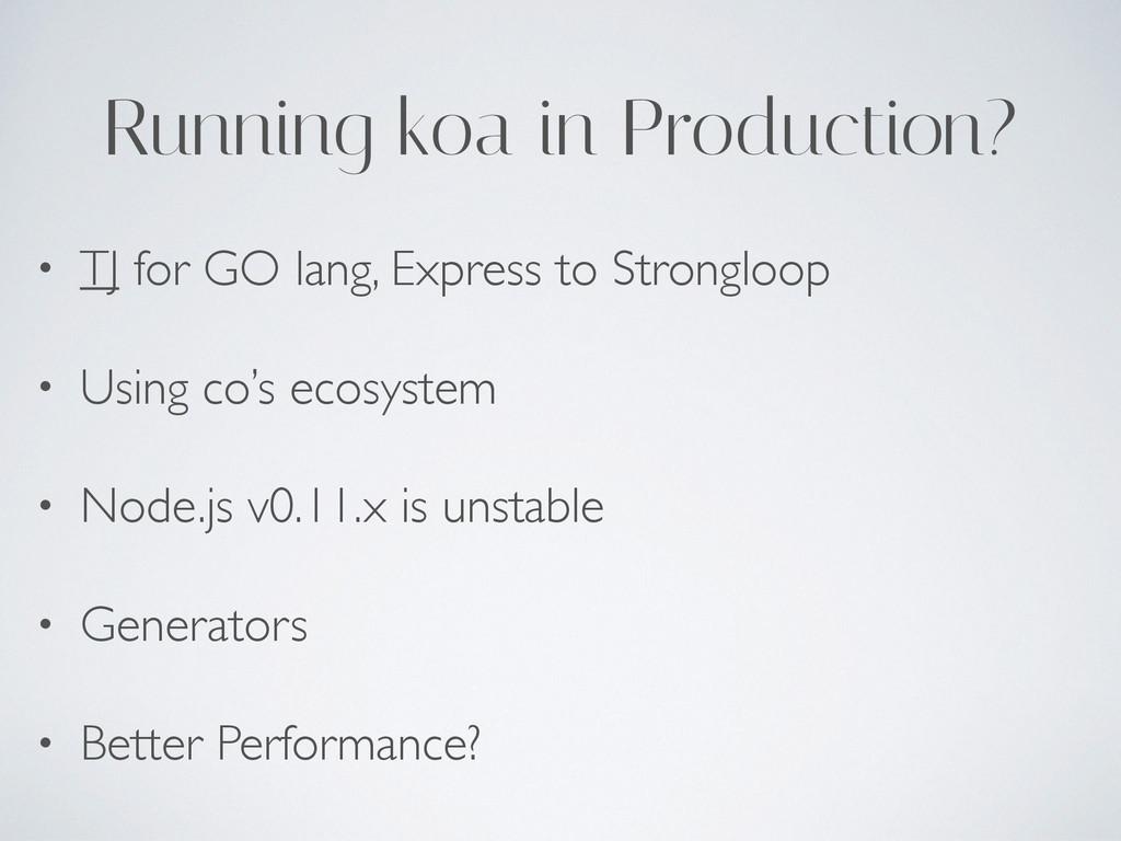 Running koa in Production? • TJ for GO lang, Ex...