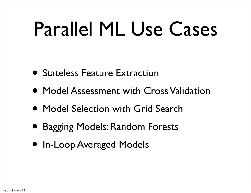 Parallel ML Use Cases • Stateless Feature Extra...
