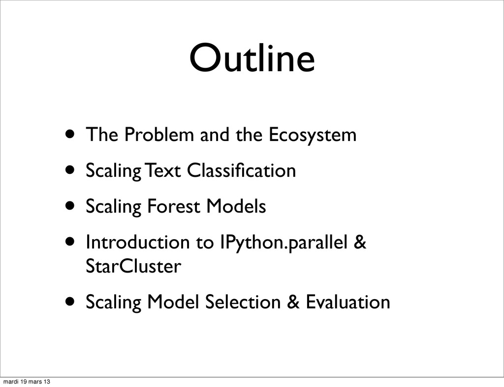 Outline • The Problem and the Ecosystem • Scali...