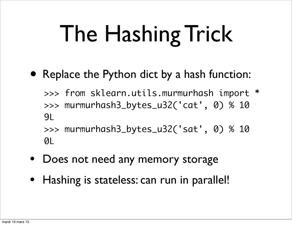 The Hashing Trick • Replace the Python dict by ...