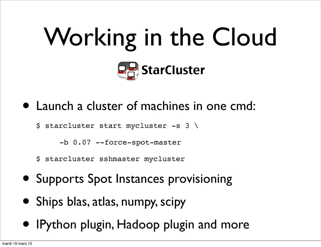 Working in the Cloud • Launch a cluster of mach...
