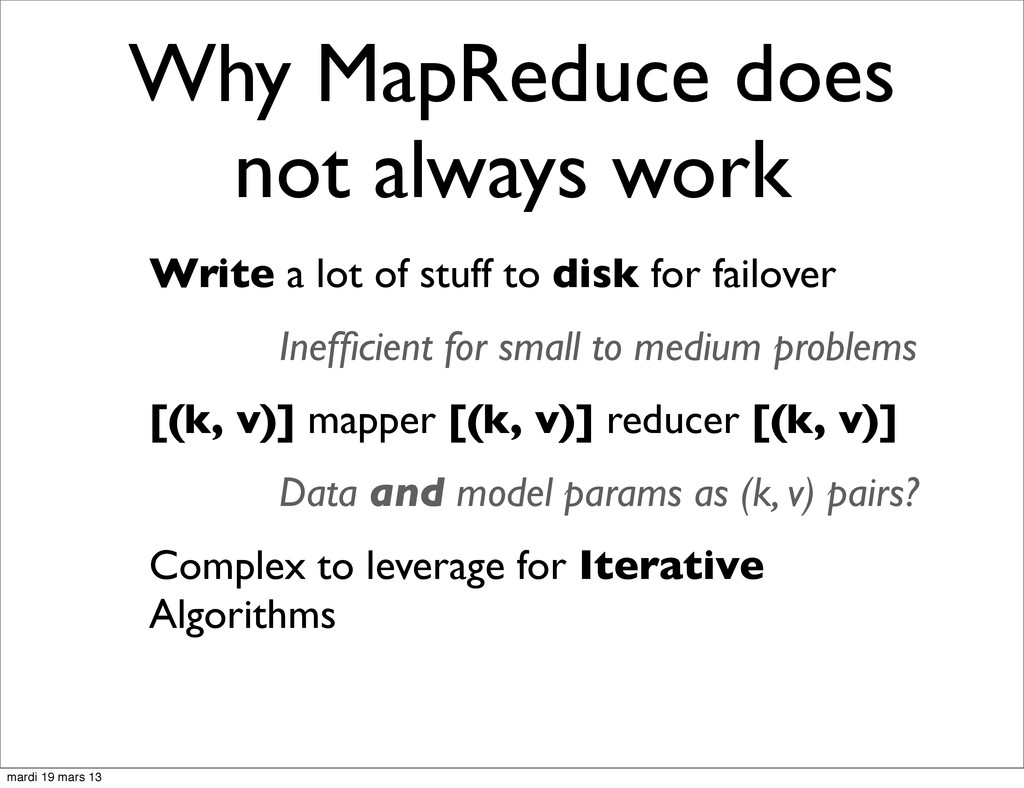 Why MapReduce does not always work Write a lot ...