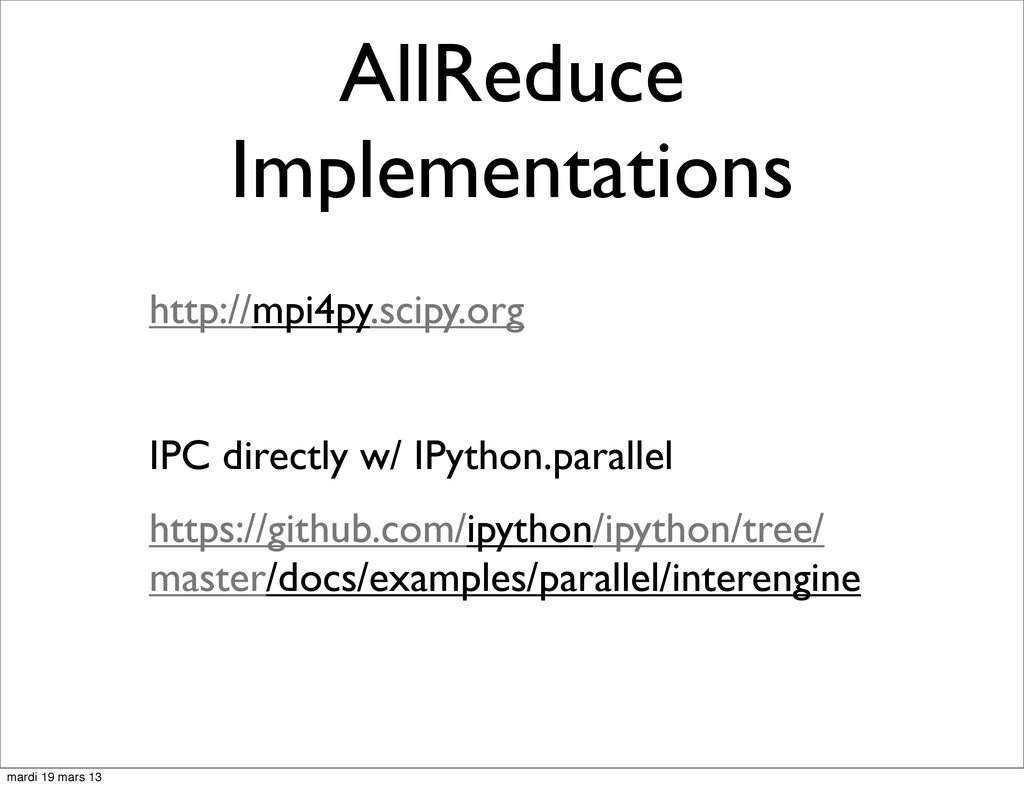 AllReduce Implementations http://mpi4py.scipy.o...