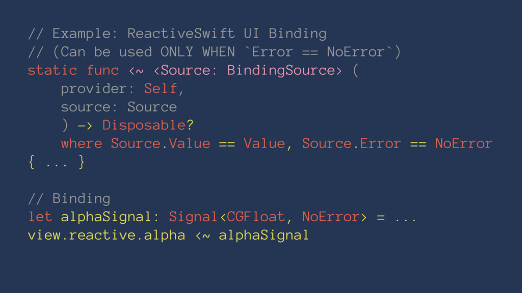 // Example: ReactiveSwift UI Binding // (Can be...