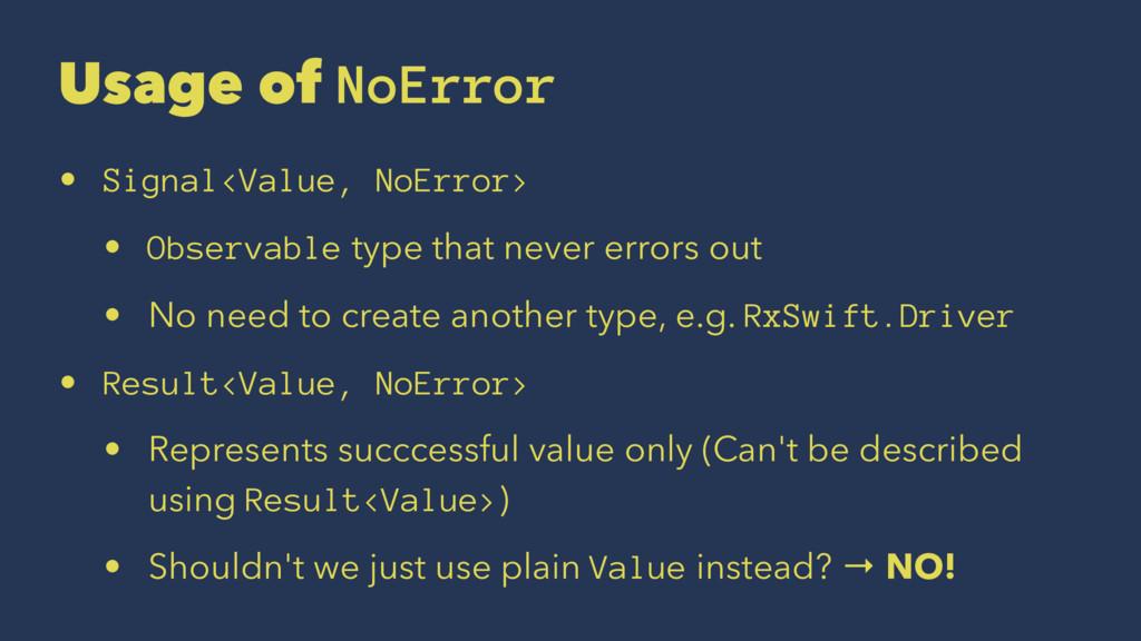 Usage of NoError • Signal<Value, NoError> • Obs...