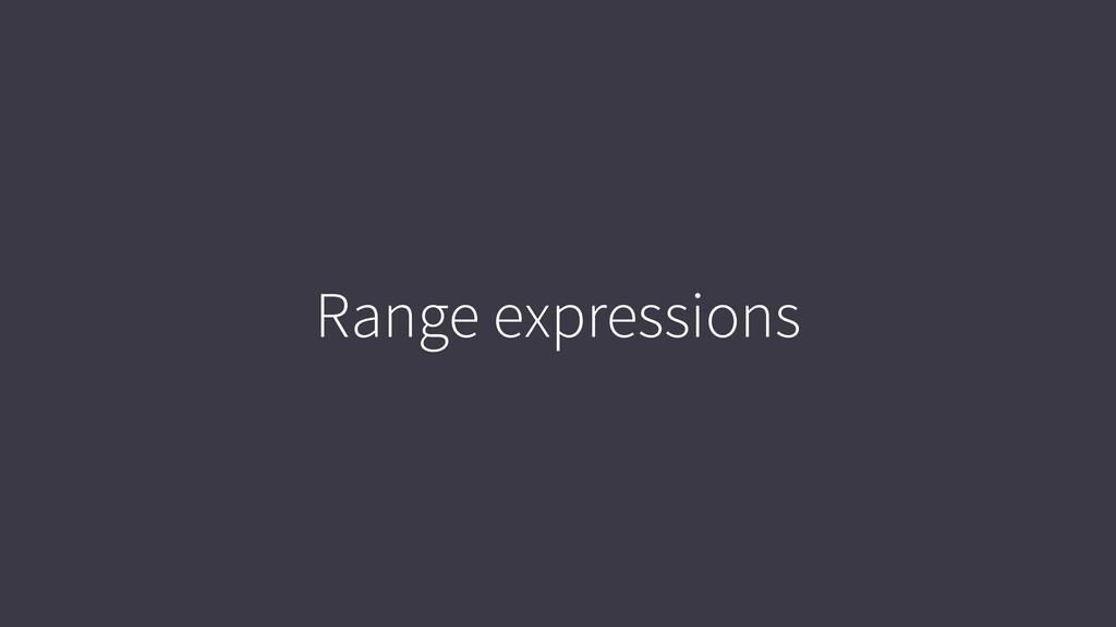 Range expressions