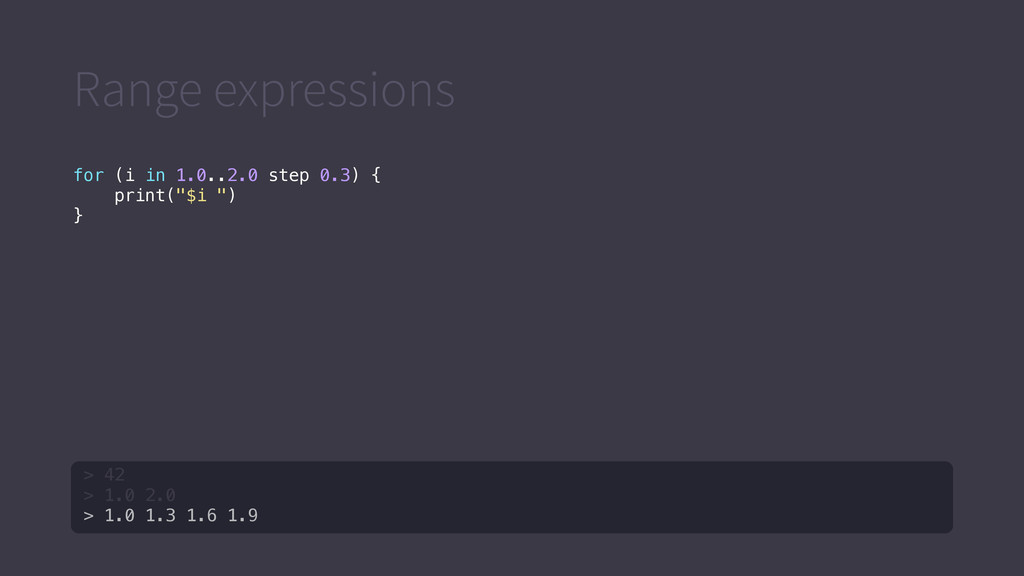 Range expressions for (i in 1.0..2.0 step 0.3) ...