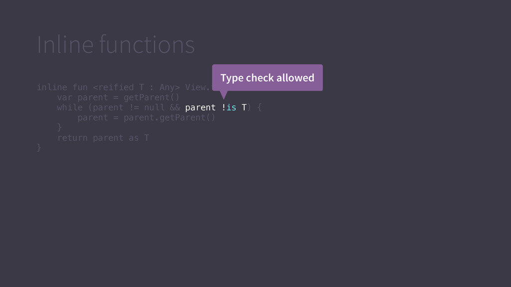 Inline functions inline fun <reified T : Any> V...