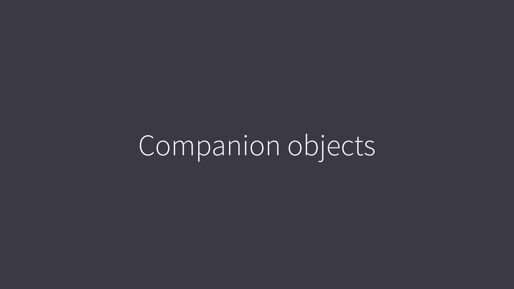 Companion objects