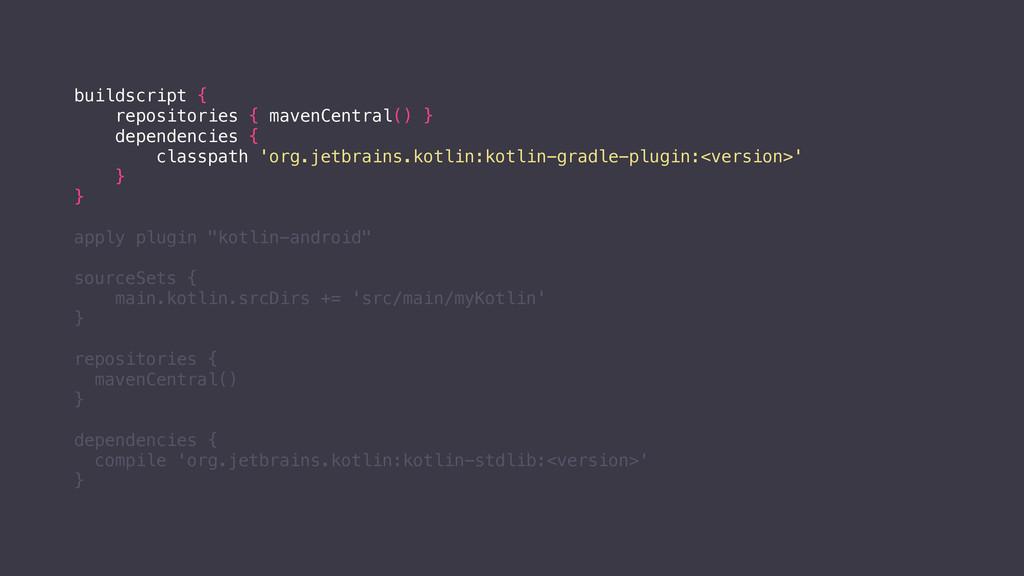 buildscript { repositories { mavenCentral() } d...