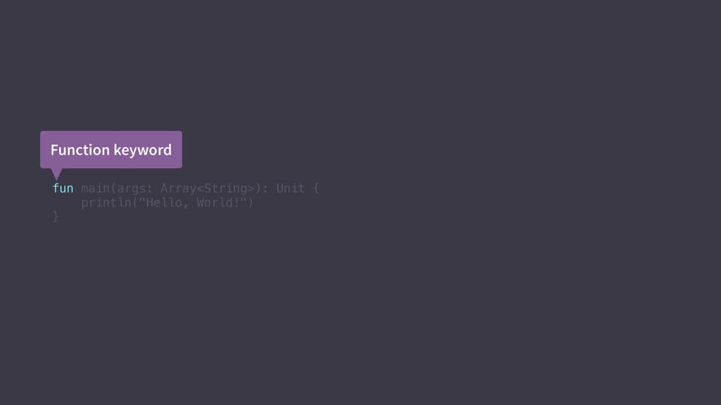 "fun main(args: Array<String>): Unit { println(""..."