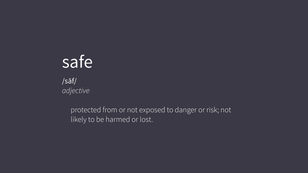 safe /sāf/ adjective protected from or not expo...