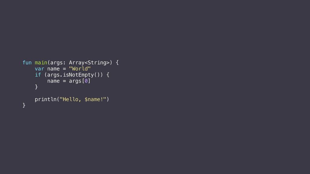 """fun main(args: Array<String>) {. var name = """"Wo..."""
