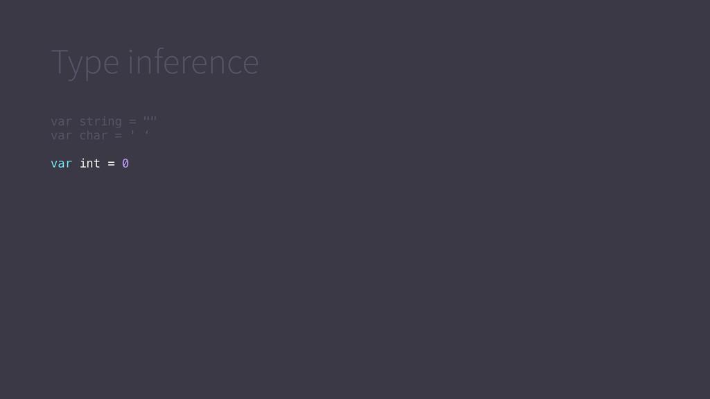 """Type inference var string = """""""" var char = ' ' v..."""