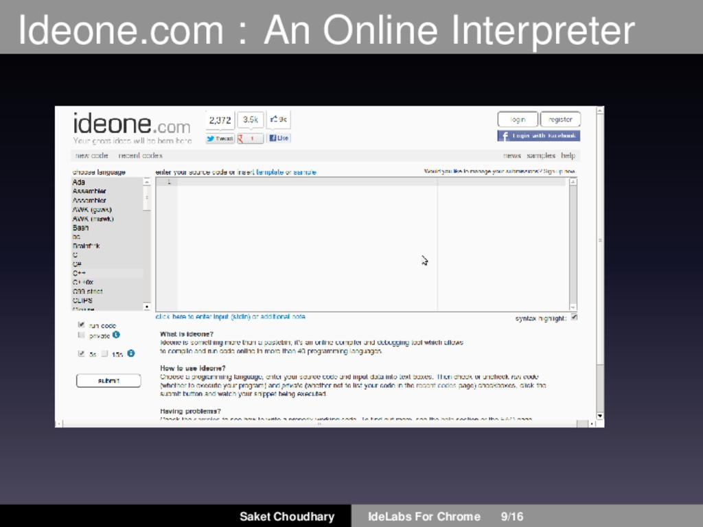 Ideone.com : An Online Interpreter Saket Choudh...