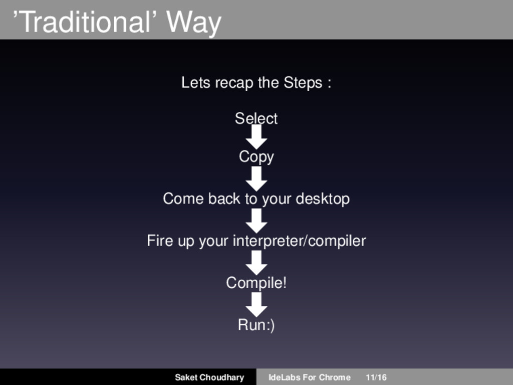 'Traditional' Way Lets recap the Steps : Select...