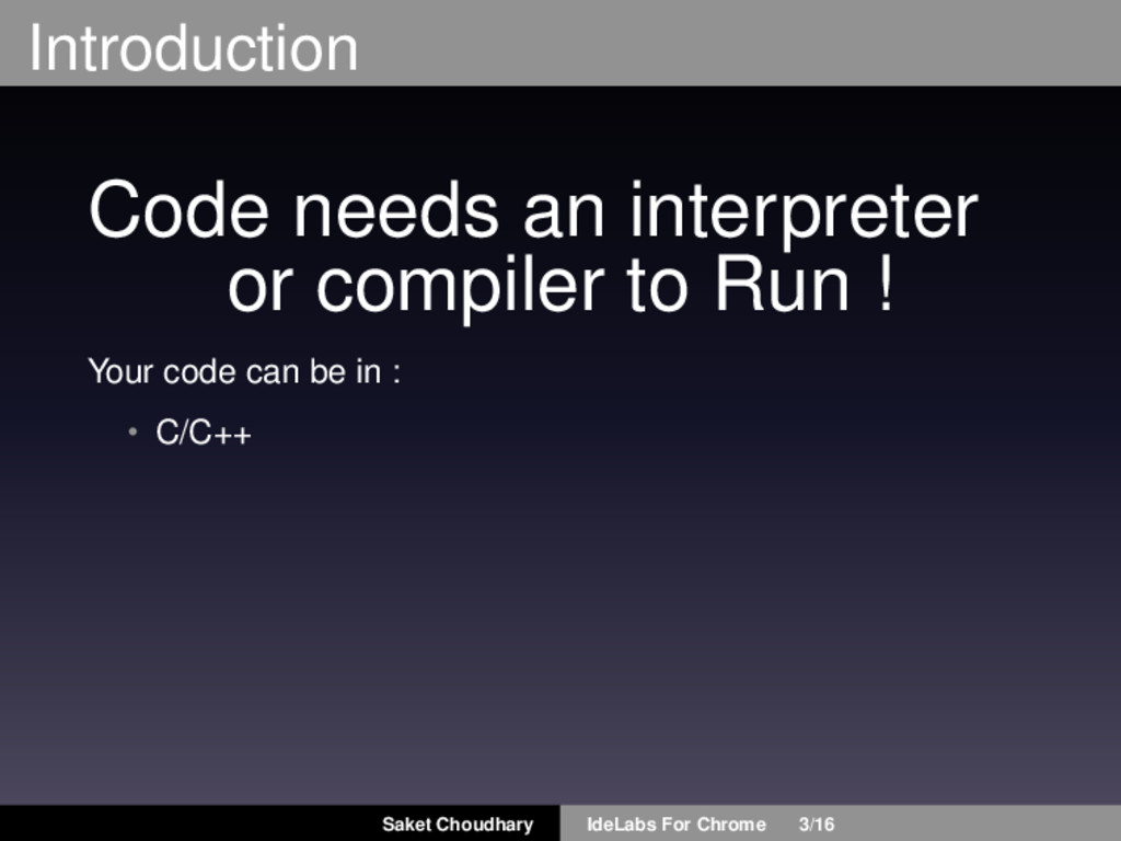 Introduction Code needs an interpreter or compi...