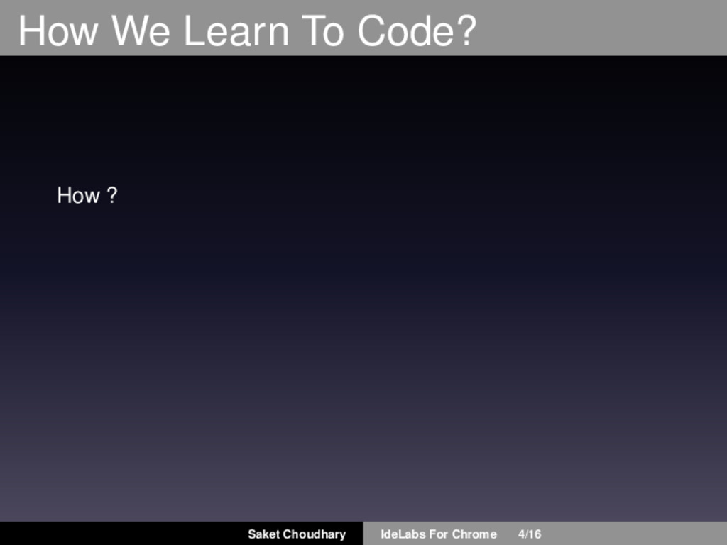 How We Learn To Code? How ? Saket Choudhary Ide...