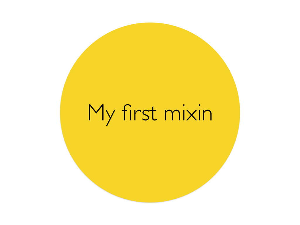 My first mixin