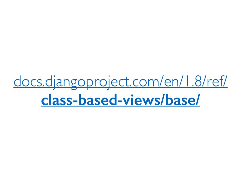docs.djangoproject.com/en/1.8/ref/ class-based-...