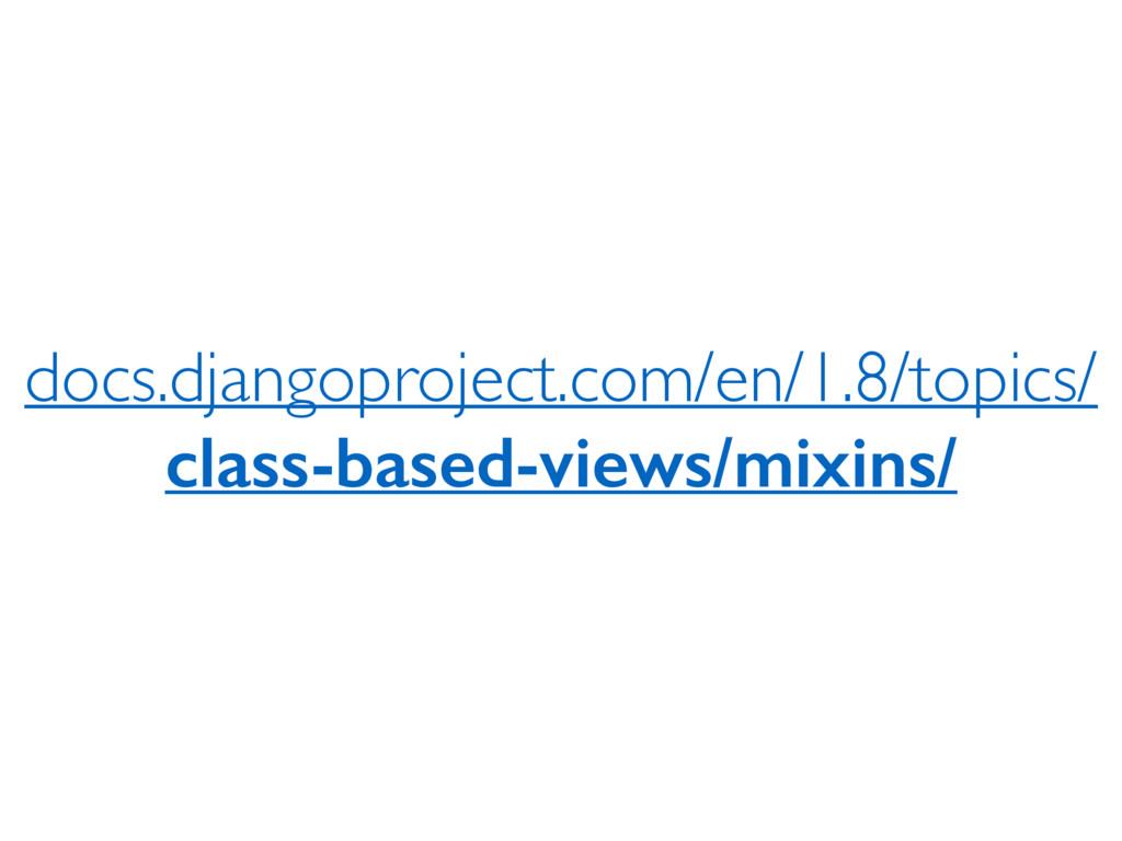 docs.djangoproject.com/en/1.8/topics/ class-bas...