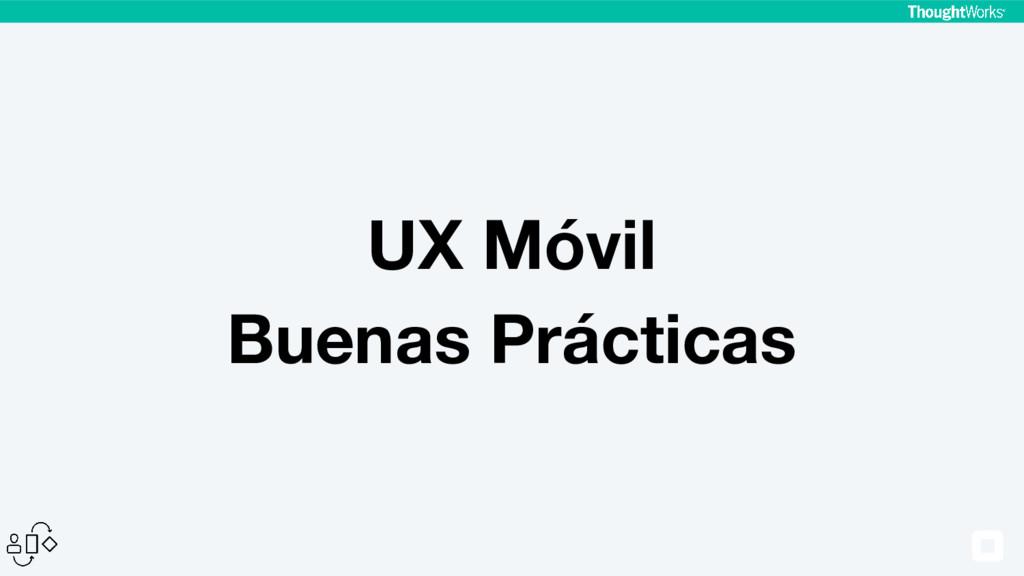 UX Móvil Buenas Prácticas
