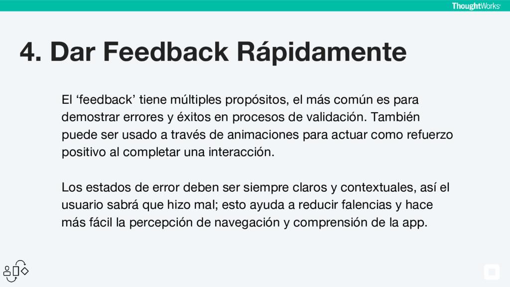 4. Dar Feedback Rápidamente El 'feedback' tiene...