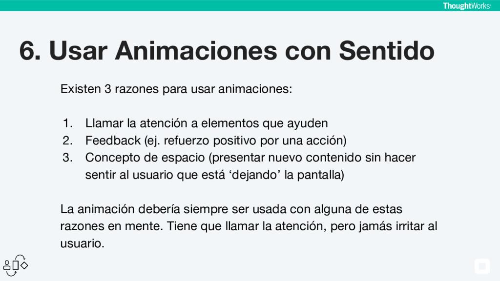 6. Usar Animaciones con Sentido Existen 3 razon...