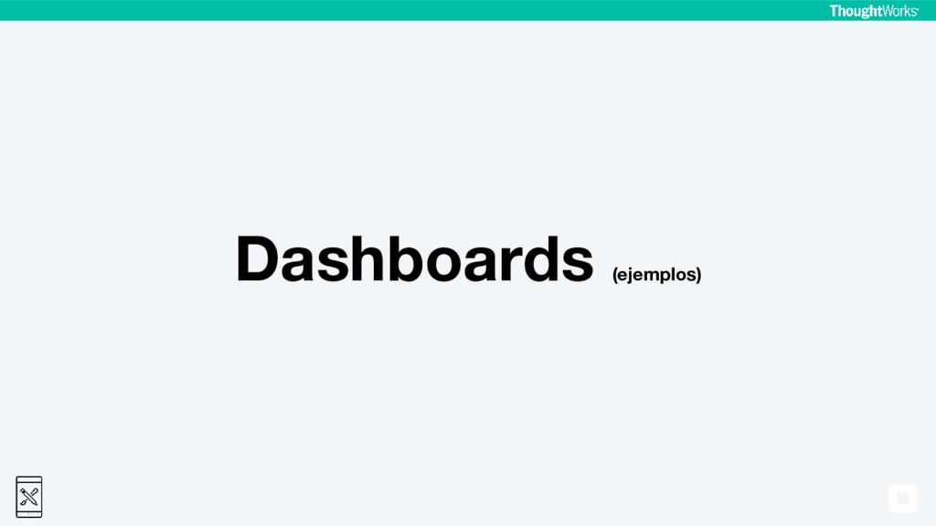 Dashboards (ejemplos)