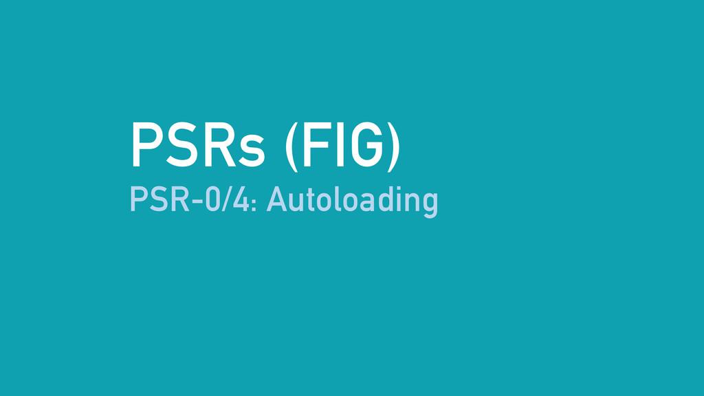 PSRs (FIG) PSR-0/4: Autoloading