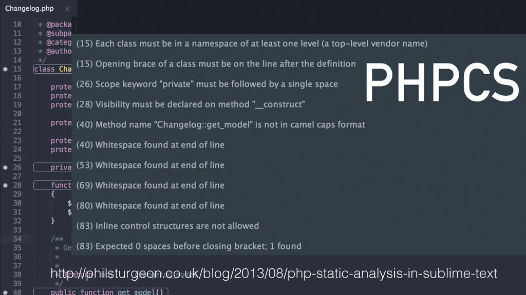 PHPCS http://philsturgeon.co.uk/blog/2013/08/ph...