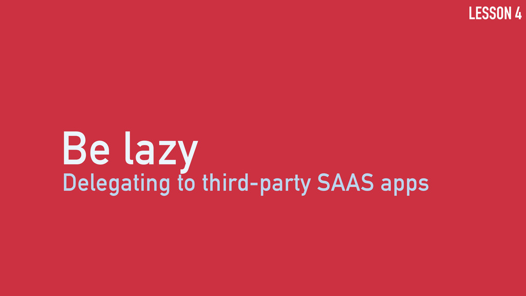 Be lazy Delegating to third-party SAAS apps LES...
