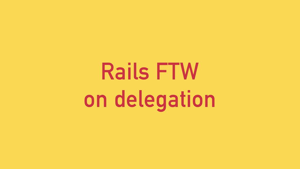 Rails FTW on delegation