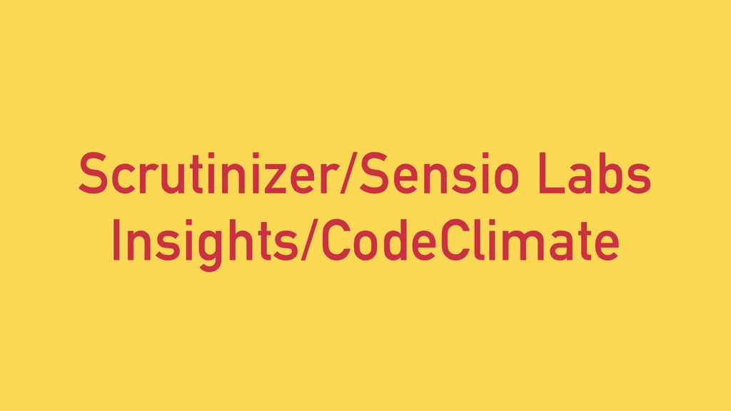 Scrutinizer/Sensio Labs Insights/CodeClimate