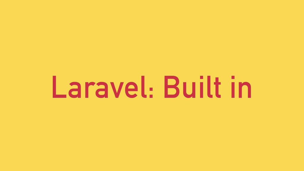 Laravel: Built in