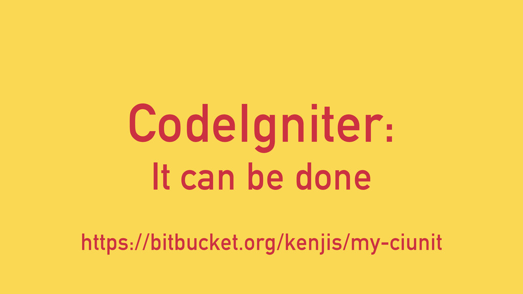CodeIgniter: It can be done https://bitbucket.o...